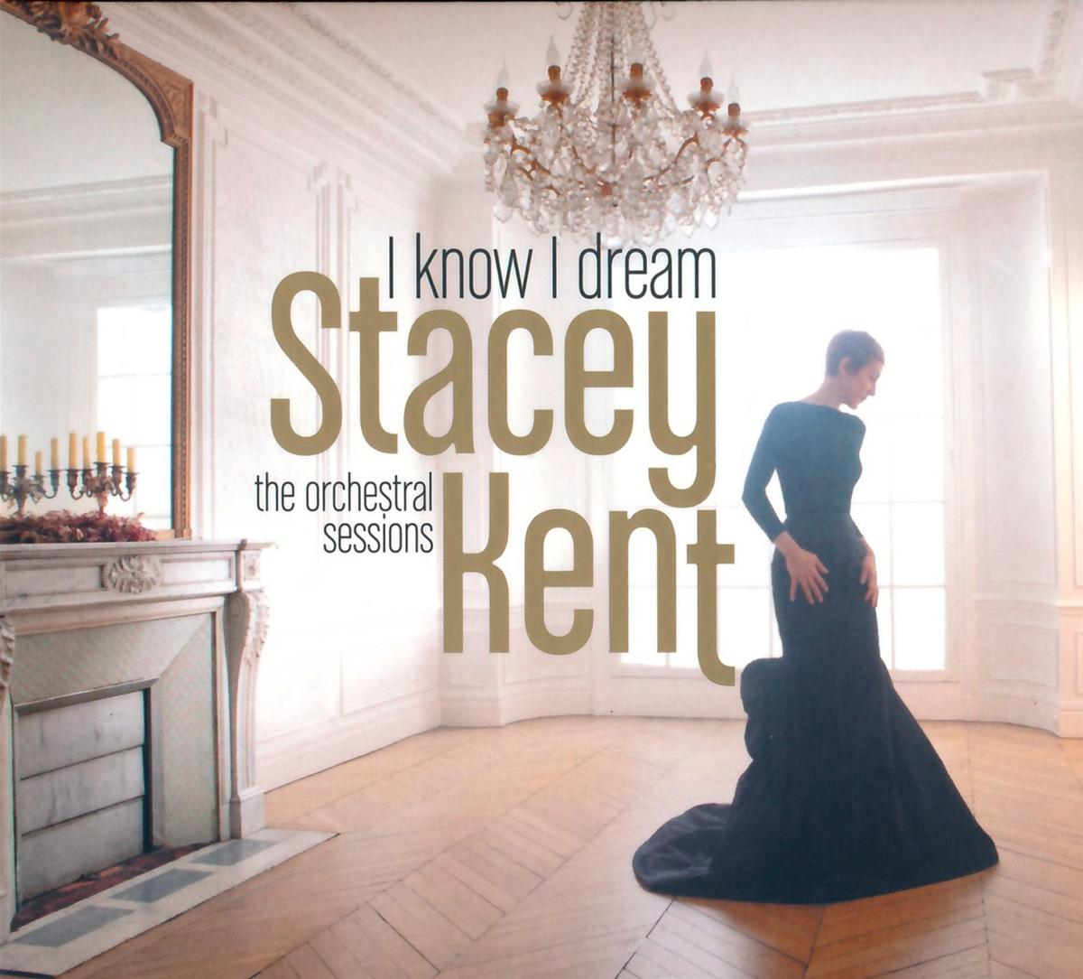 Stacey Kent - I Know I Dream