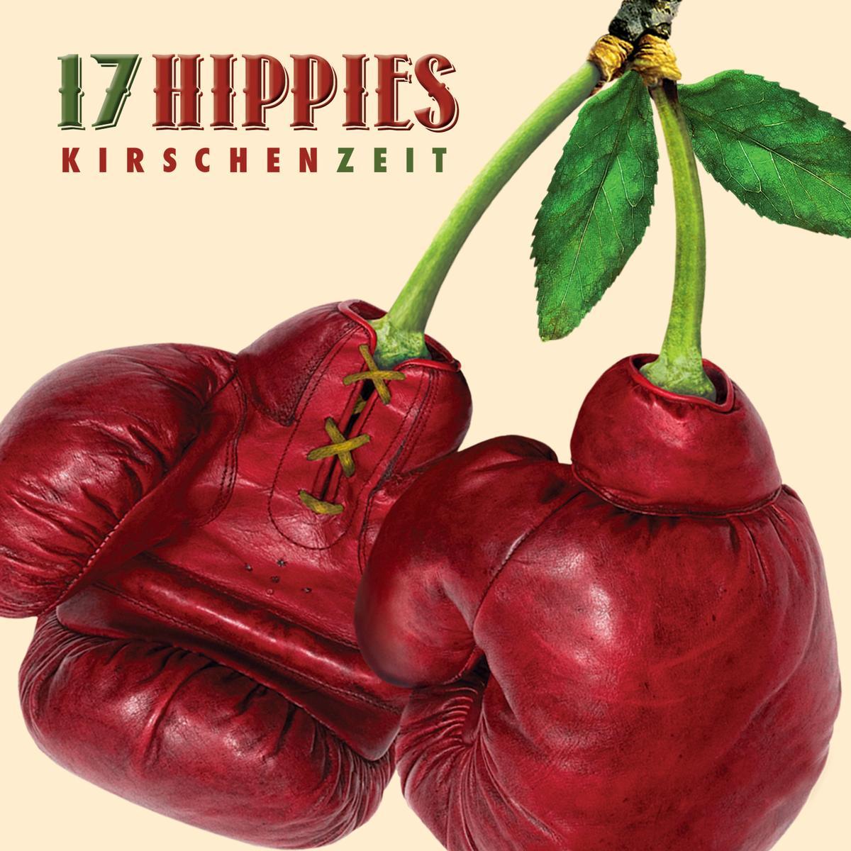 17 Hippies – Kirschenzeit