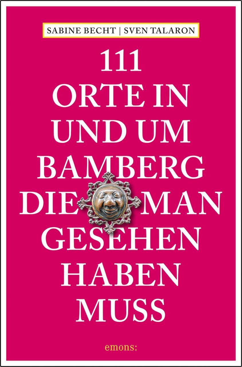 111 Orte in und um Bamberg die man gesehen haben muss