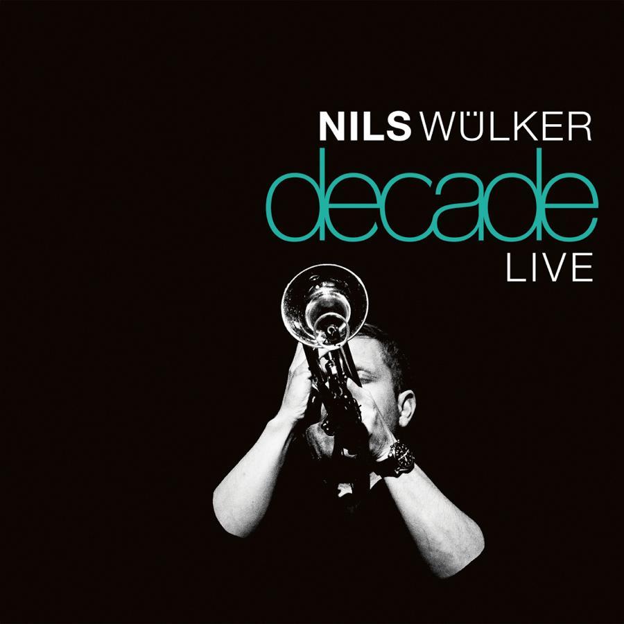 Nils Wülker – Decade Live