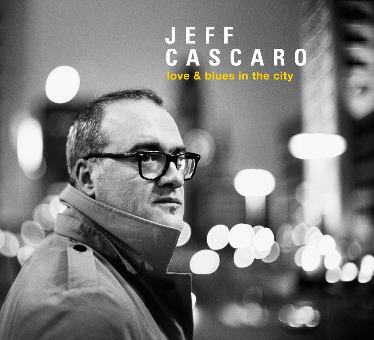 Jeff Cascaro – Love & Blues In The City