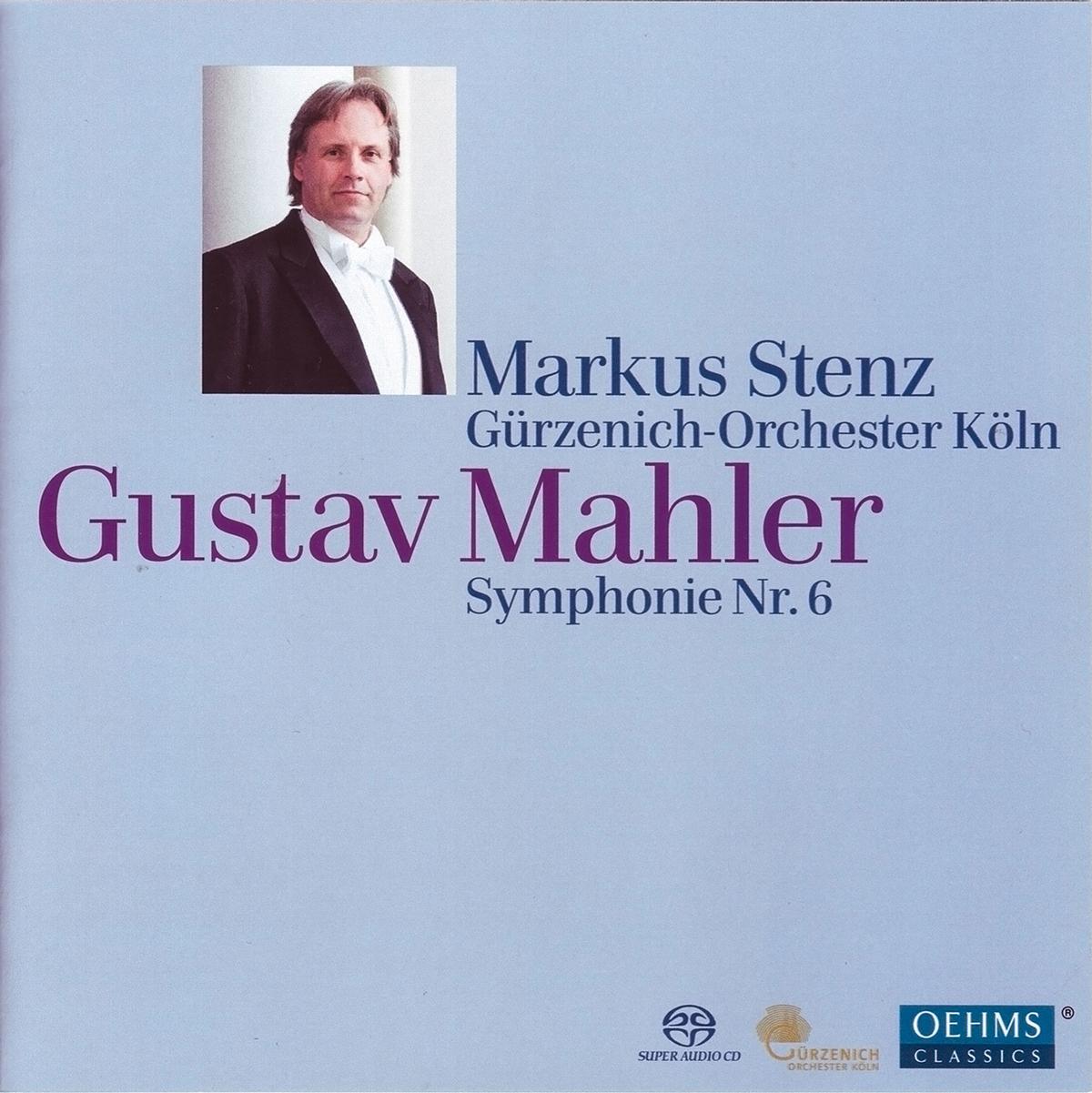 Gustav Mahler - Symphonie Nr. 6, Gürzenich-Orchester, Markus Stenz