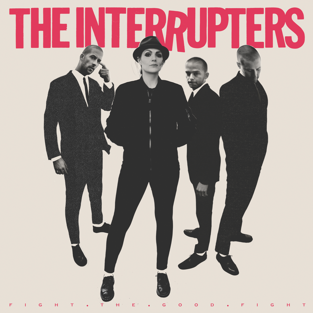 The Interrupters – Fight The Good Fight