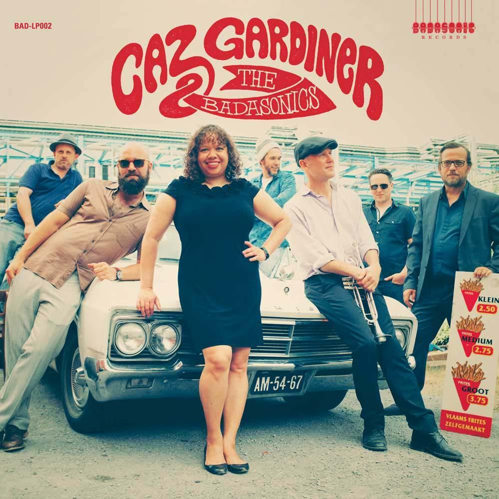 Caz Gardiner & The Badasonics - Selftitled