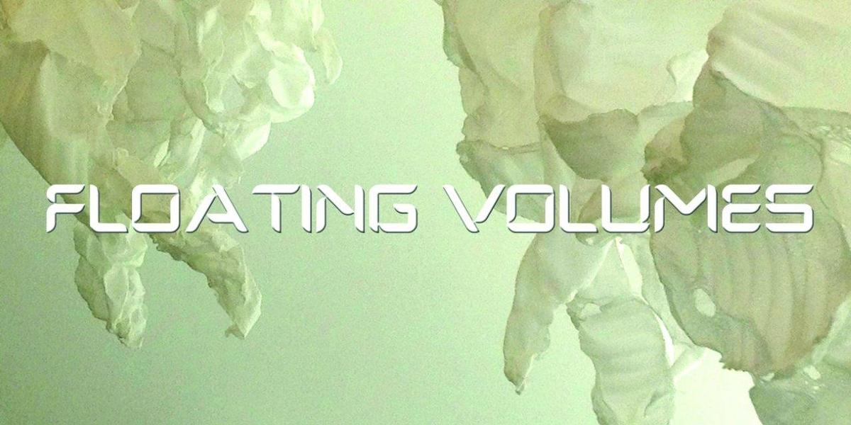 FLOATING VOLUMES